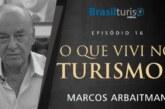 """""""O que vivi no Turismo…"""" – Marcos Arbaitman"""